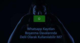 WhatsApp Kayıtları Boşanma Davalarında Delil Olarak Kullanılabilir Mi?