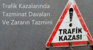 Trafik Kazalarında Tazminat Davaları Ve Zararın Tazmini