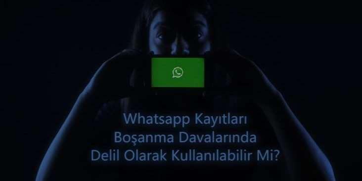whatsapp yazismalari delil olur mu